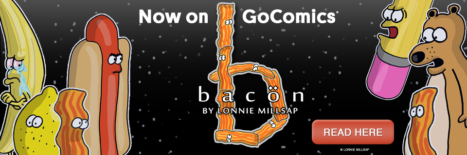 NEW COMIC: Bacon by Lonnie Millsap