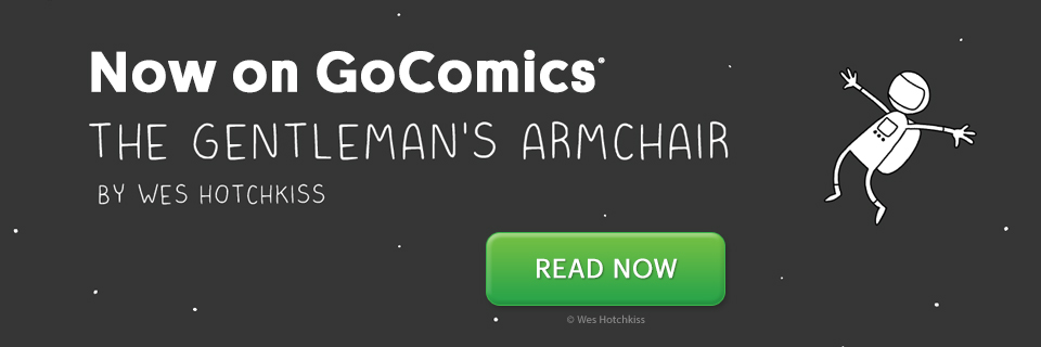 NEW COMIC: The Gentleman's Armchair by Wes Hotchkiss