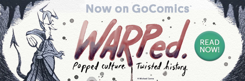 Now on GoComics: Warped by Michael Cavna