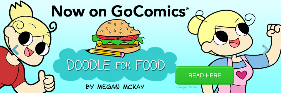 NEW COMIC: Doodle for Food by Megan McKay