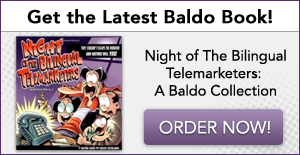 The Lower You Ride, the Cooler You Are: A Baldo Collection