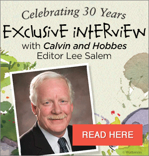 Celebrating 30 Years of Calvin and Hobbes: Exlusive Interview with Calvin and Hobbes editor Lee Salem!