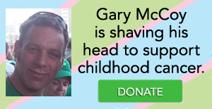 Gary McCoy is shaving his head to support childhood cancer! DONATE!