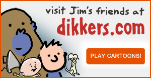 Visit Jim's friends at dikkers.com