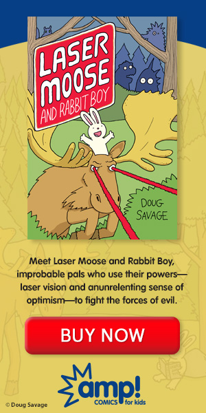 Laser Moose and Rabbit Boy. BUY NOW!
