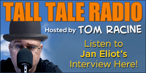 Jan Eliot interviewed by Tom Racine on Tall Tale Radio