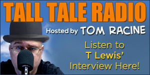 T Lewis  on Tom Racine's Tall Tale Radio comic podcast!