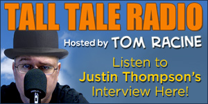Justin Thompson on Tom Racine's Tall Tale Radio comic podcast!
