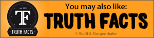 You may also like Truth Facts by Wulff & Morgenthaler