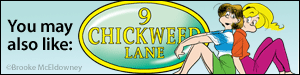 You may also like 9 Chickweed Lane by Brooke McEldowney