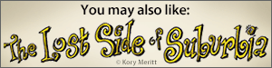 You may also like Lost Side of Suburbia by Kory Merritt