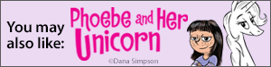 You may also like Phoebe and Her Unicorn by Dana Simpson