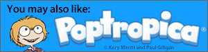 You may also like Poptropica by Paul Gilligan and Kory Merritt