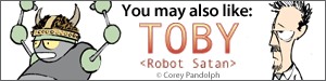 You may also like TOBY by Corey Pandolph