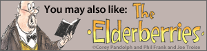 You may also like The Elderberries by Corey Pandolph and Phil Frank and Joe Troise