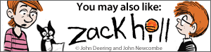 You may also like Zack Hill by John Deering and John Newcombe