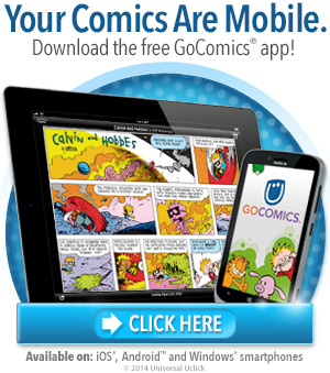 Download the FREE GoComics app for your Android, iOS/Apple or Windows device